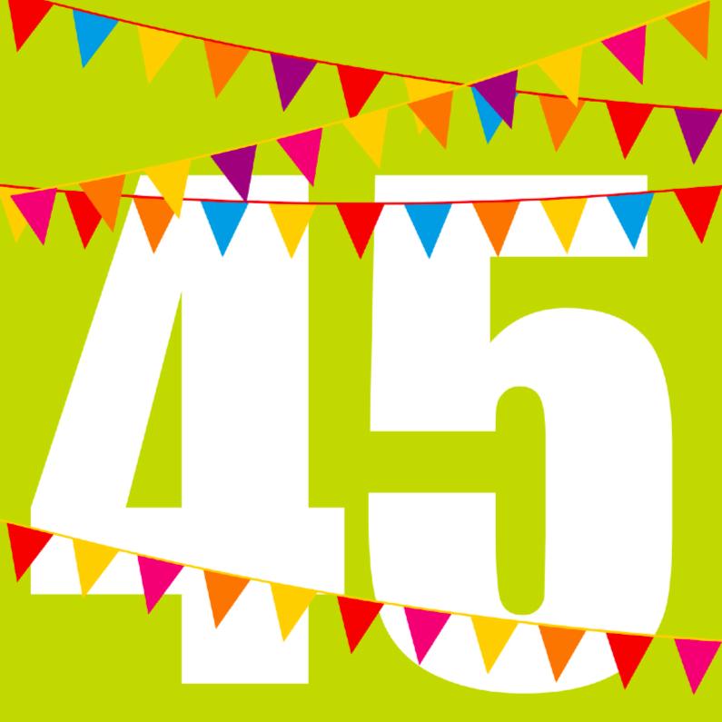 Verjaardagskaarten - Verjaadagskaart met vlaggen 45 jaar