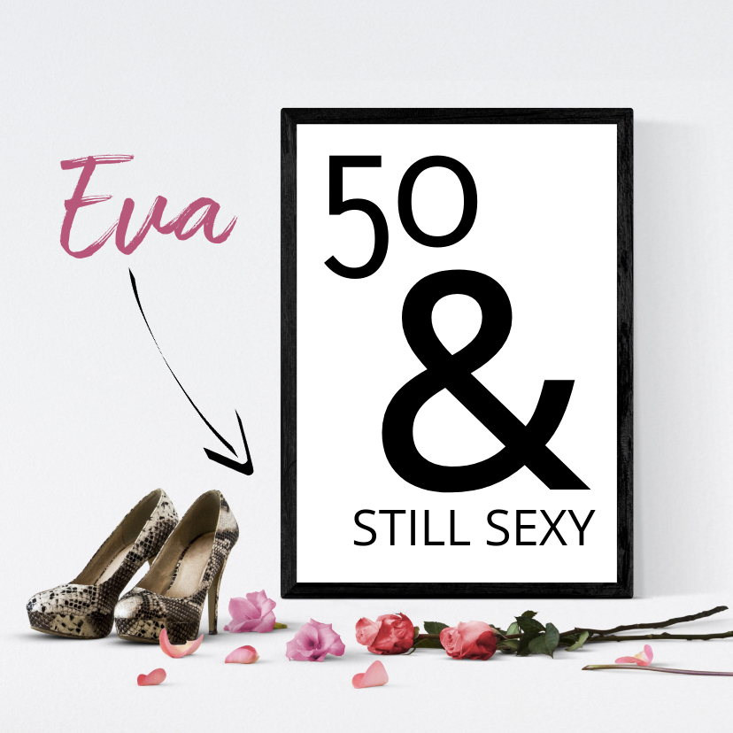 Verjaardagskaarten - Verjaardag 50 and still sexy
