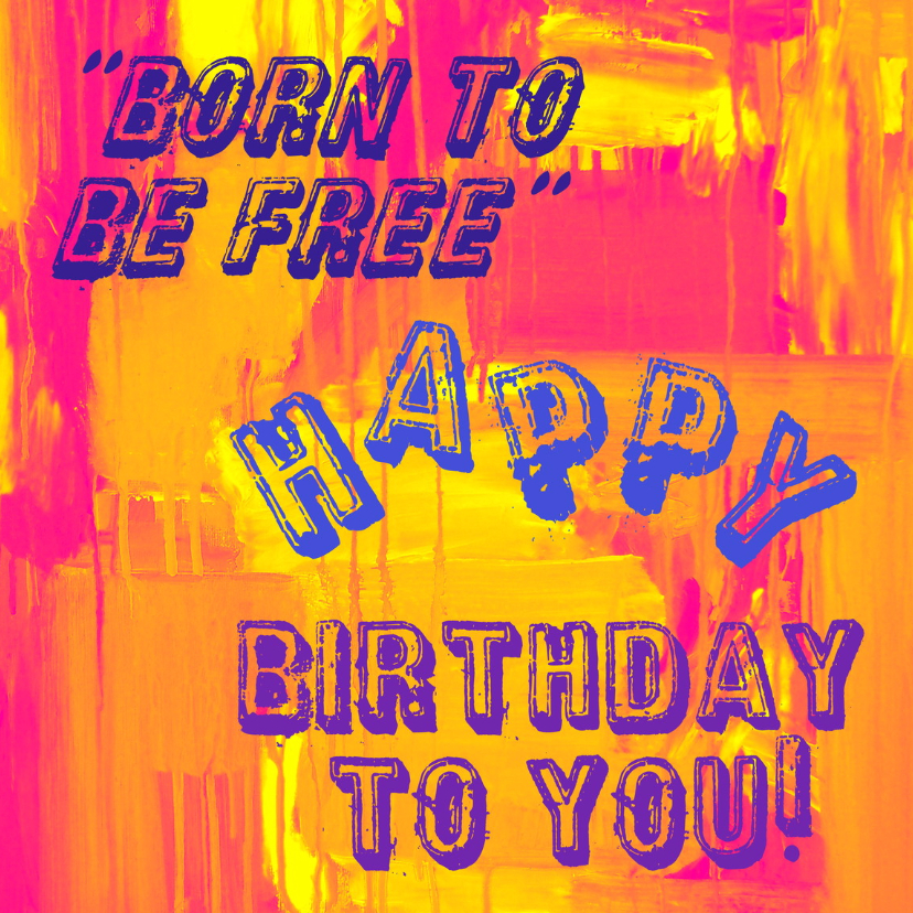 Verjaardagskaarten - Verjaardag Born To Be Free IW