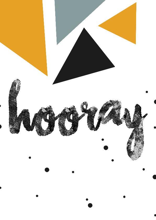 Verjaardagskaarten - Verjaardag - Hooray - Driehoekjes