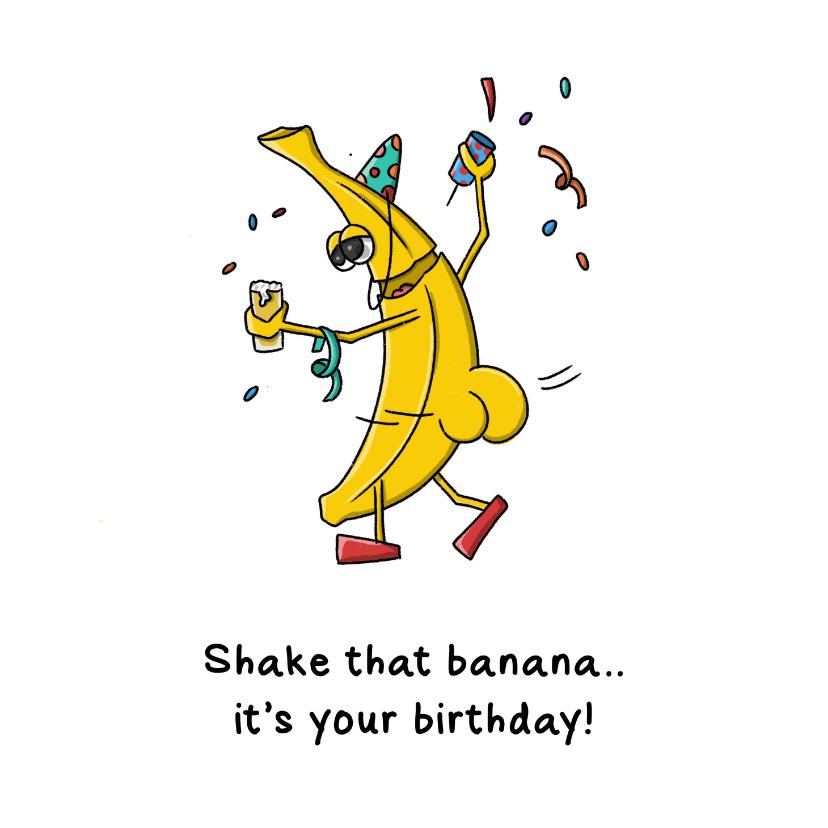 Verjaardagskaarten - Verjaardagkaart shake that banana..it's your birthday!