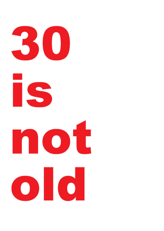 Verjaardagskaarten - Verjaardagskaart 30 is not old