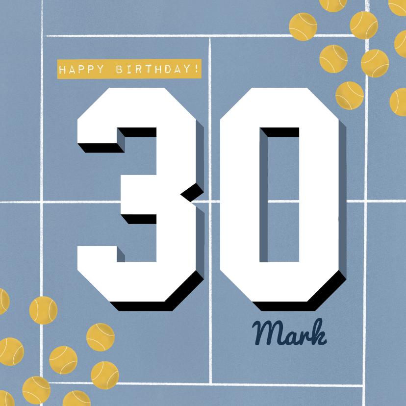 Verjaardagskaarten - Verjaardagskaart 30 jaar man blauw tennis veld en ballen