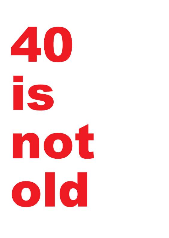 Verjaardagskaarten - Verjaardagskaart 40 is not old