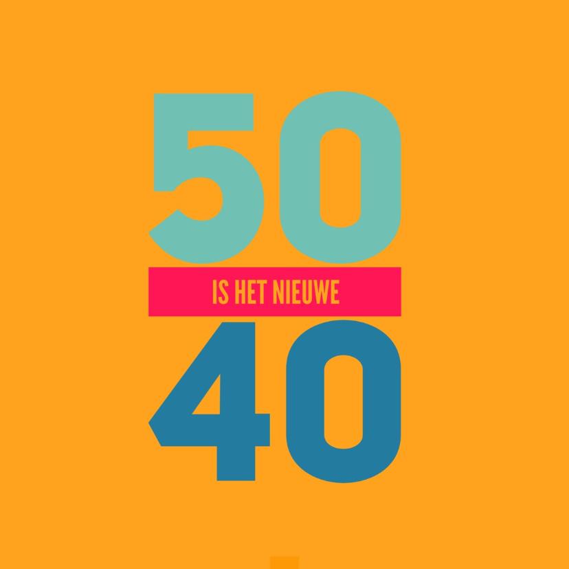 Verjaardagskaarten - verjaardagskaart 50 = nu 40 -LB