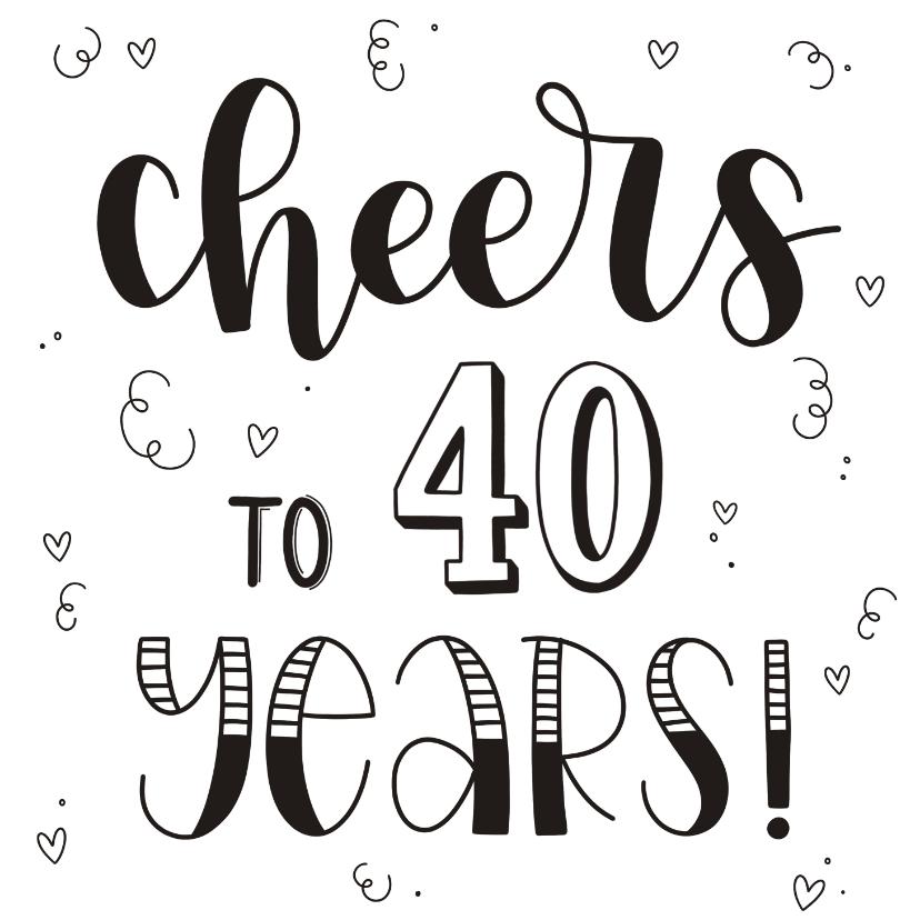 Verjaardagskaarten - Verjaardagskaart - Cheers to 40 years!
