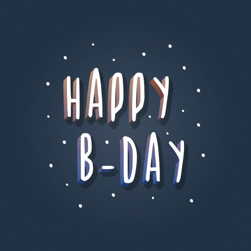 Verjaardagskaarten - Verjaardagskaart Happy B-day hip typografisch