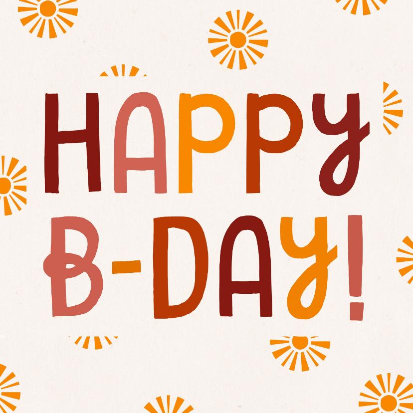 Verjaardagskaarten - Verjaardagskaart Happy B-day met zonnetjes