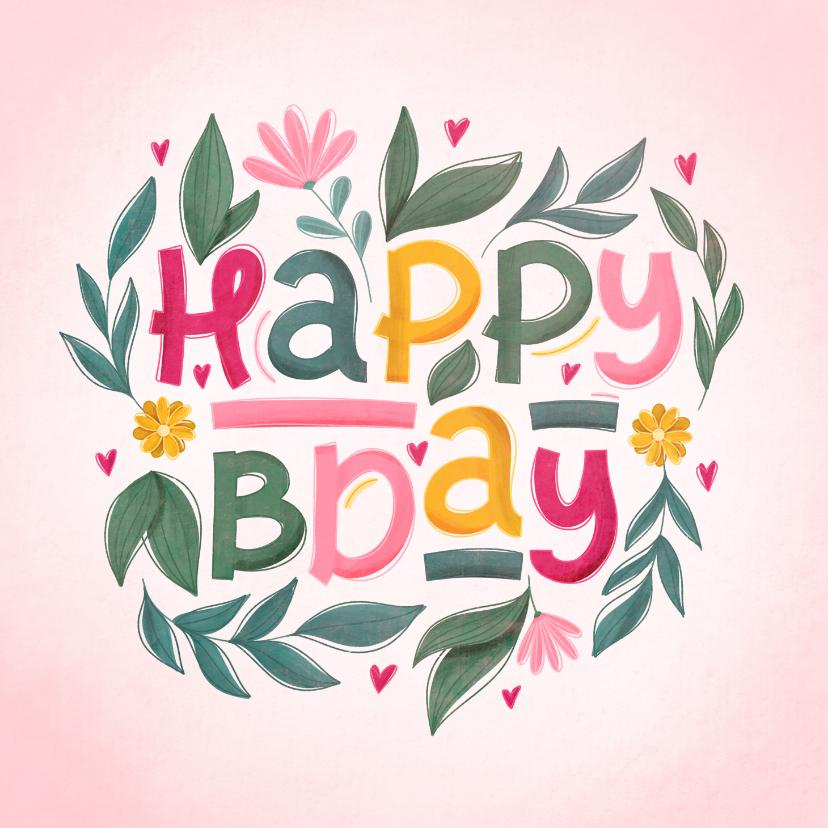 Verjaardagskaarten - Verjaardagskaart happy bday vrolijk met bloemen
