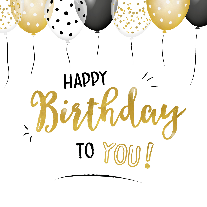 Verjaardagskaarten - Verjaardagskaart happy birthday to you en gouden  ballonnen