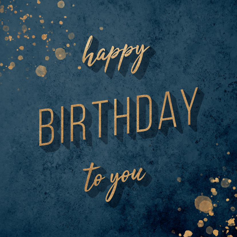 Verjaardagskaarten - Verjaardagskaart 'Happy Birthday to you' goud met blauw