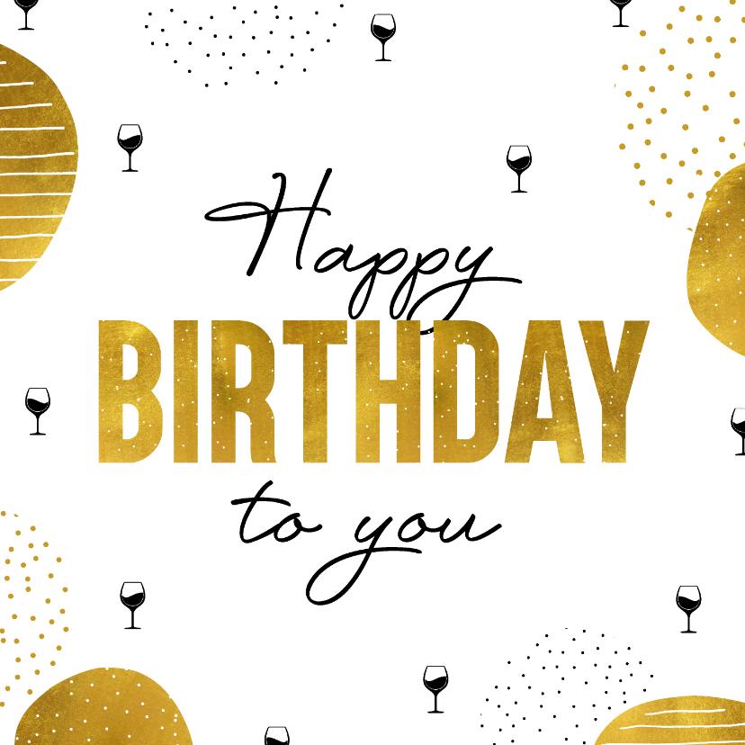 Verjaardagskaarten - Verjaardagskaart happy birthday to you met wijnglazen