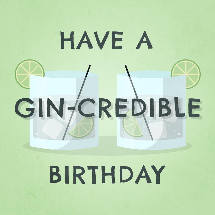 Verjaardagskaarten - Verjaardagskaart have a gin-credible birthday met gin-tonics