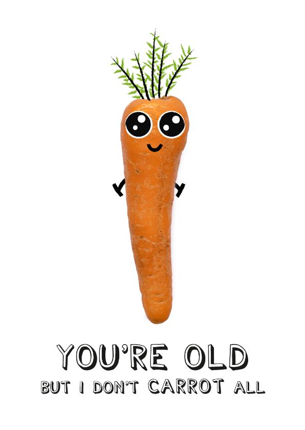 Verjaardagskaarten - Verjaardagskaart humor met tekst you're old bij wortel
