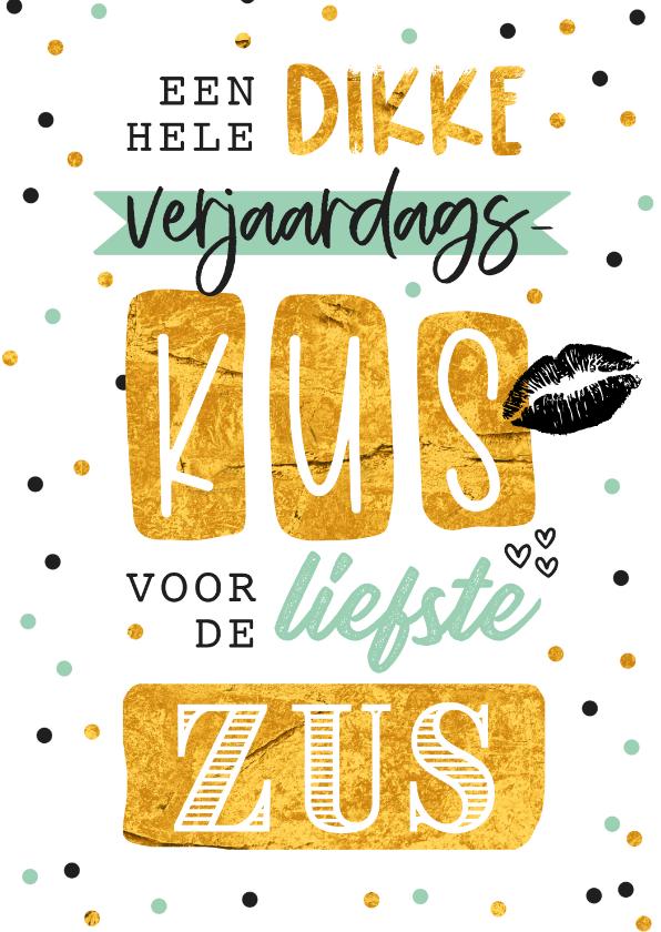 Verjaardagskaarten - Verjaardagskaart kus zus confetti goud lettering