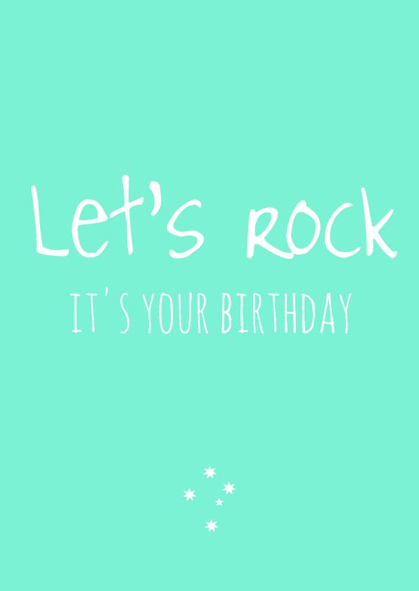 Verjaardagskaarten - Verjaardagskaart Let's rock