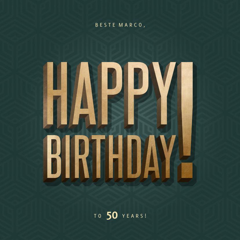 Verjaardagskaarten - Verjaardagskaart man happy birthday goud grafisch patroon