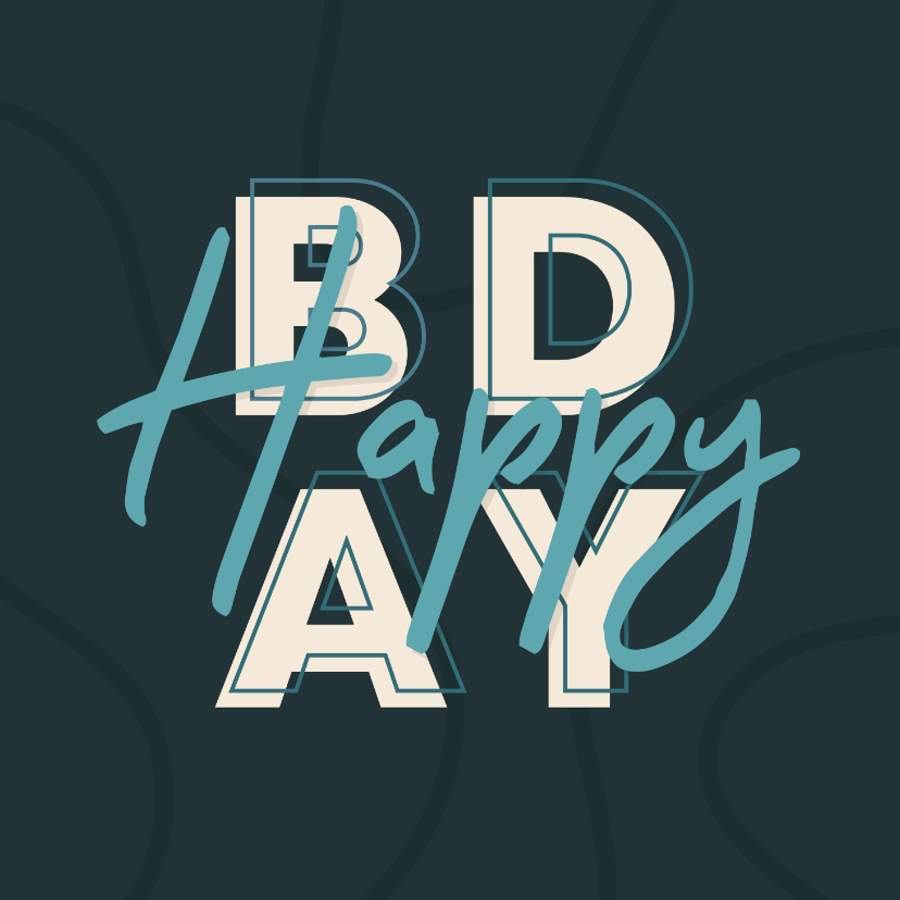 Verjaardagskaarten - Verjaardagskaart man typografisch 'HAPPY BDAY'