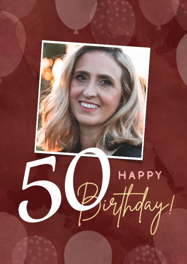 Verjaardagskaarten - Verjaardagskaart met ballonnen 50 jaar en foto