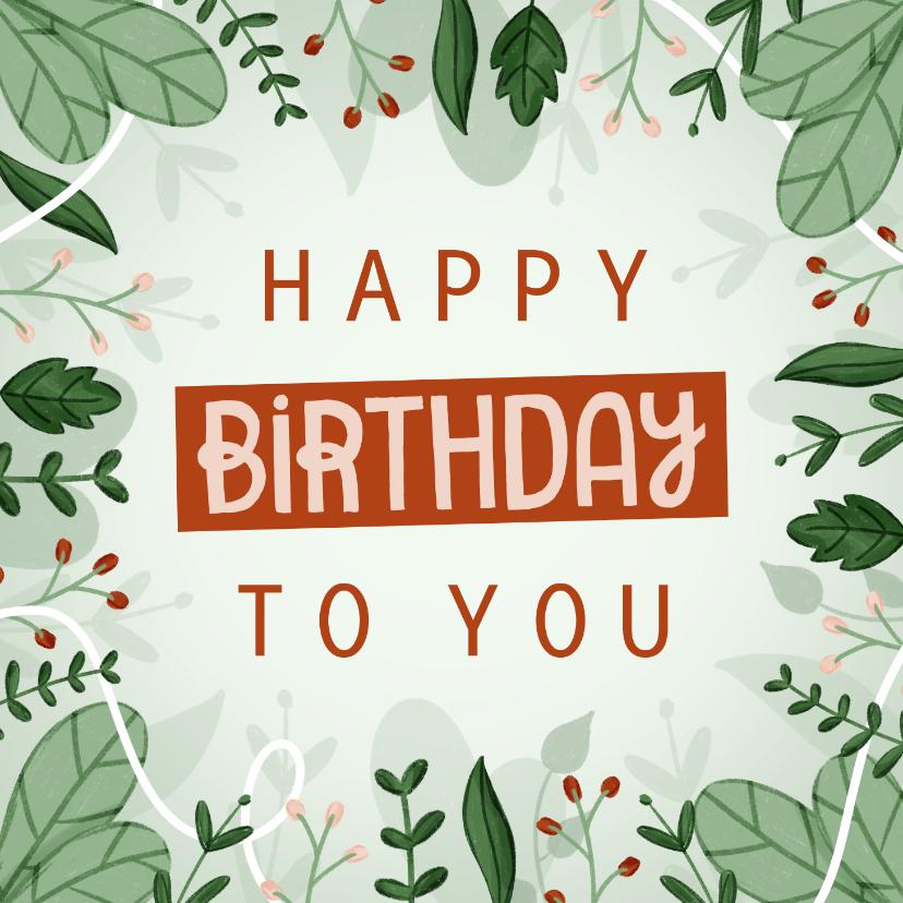 Verjaardagskaarten - Verjaardagskaart met plantjes en happy birthday
