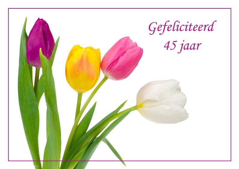 Verjaardagskaarten - Verjaardagskaart met tulpen 45 jaar