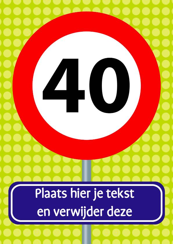 Verjaardagskaarten - verjaardagskaart met verkeersbord 40