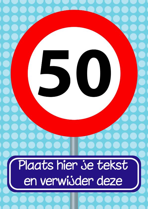 Verjaardagskaarten - verjaardagskaart met verkeersbord 50