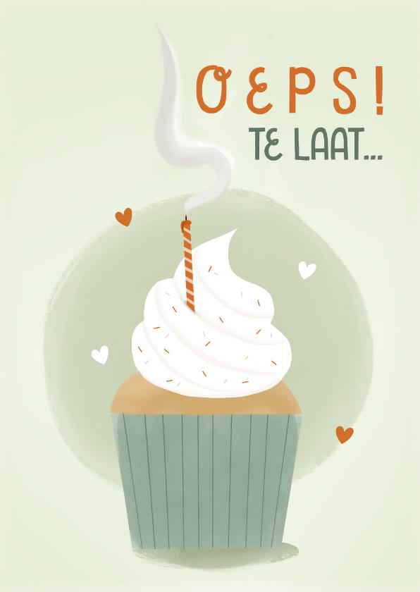 Verjaardagskaarten - Verjaardagskaart oeps te laat cupcake uitgeblazen kaars