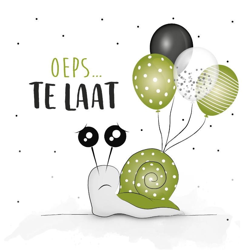 Verjaardagskaarten - Verjaardagskaart oeps... te laat! slak met ballonnen