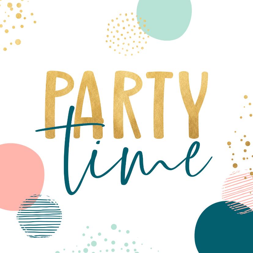 Verjaardagskaarten - Verjaardagskaart party time