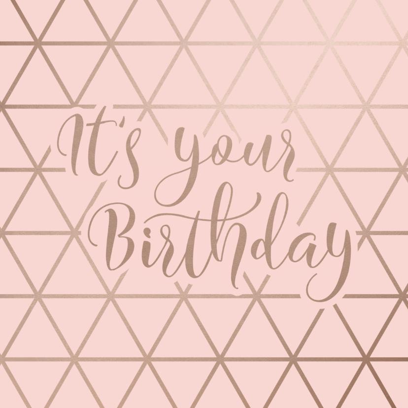 Verjaardagskaarten - Verjaardagskaart roze It's your Birthday geometrisch