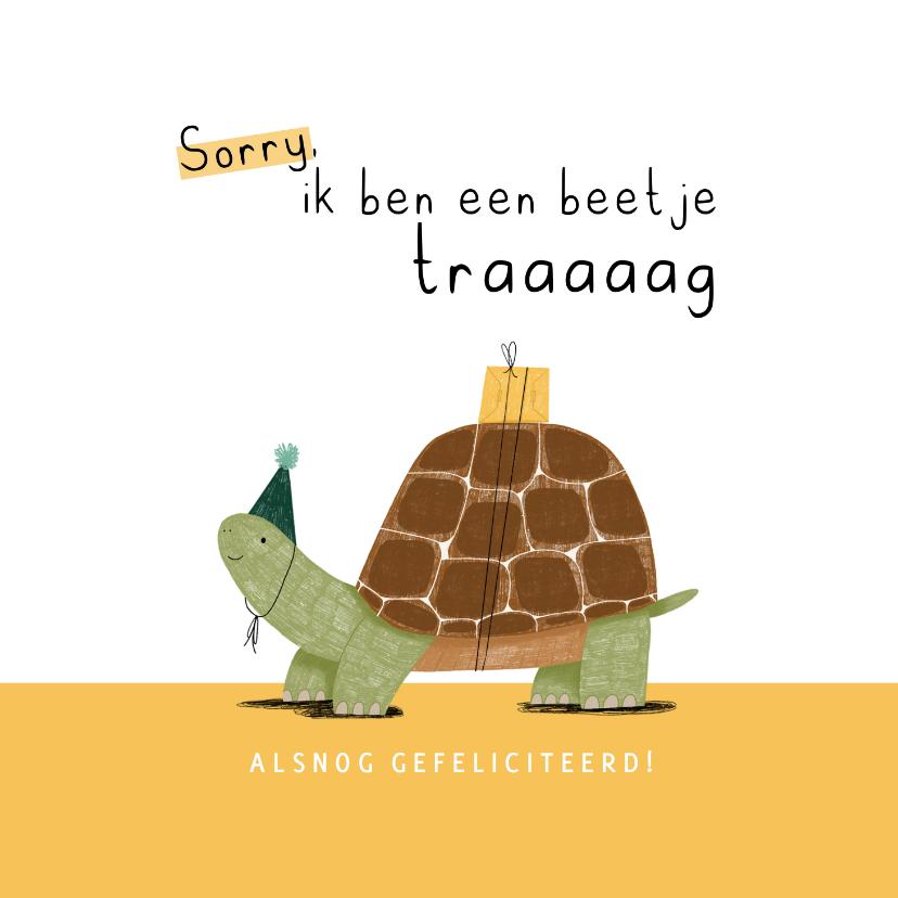 Verjaardagskaarten - Verjaardagskaart te laat beetje traag schildpad feest geel