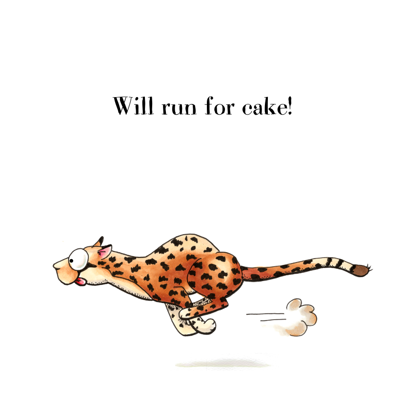 Verjaardagskaarten - Verjaardagskaarten cheetah will run for cake!