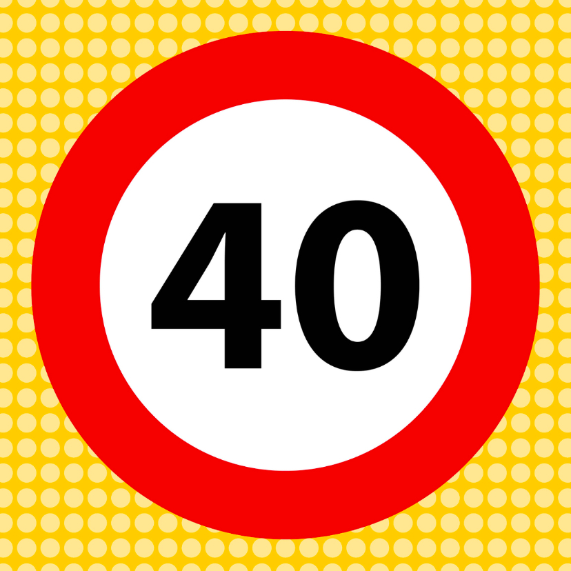 Verjaardagskaarten - Verkeersbordkaart 40
