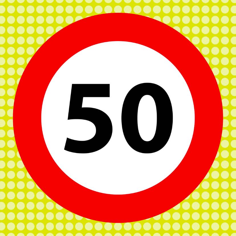 Verjaardagskaarten - Verkeersbordkaart 50