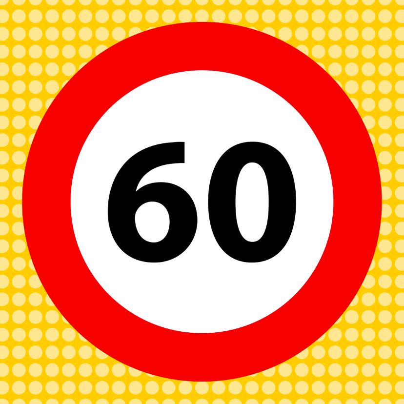Verjaardagskaarten - Verkeersbordkaart 60