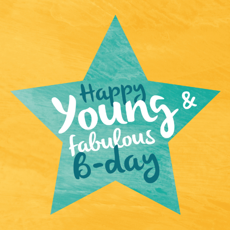 Verjaardagskaarten - Young & fabulous - Happy B-day!