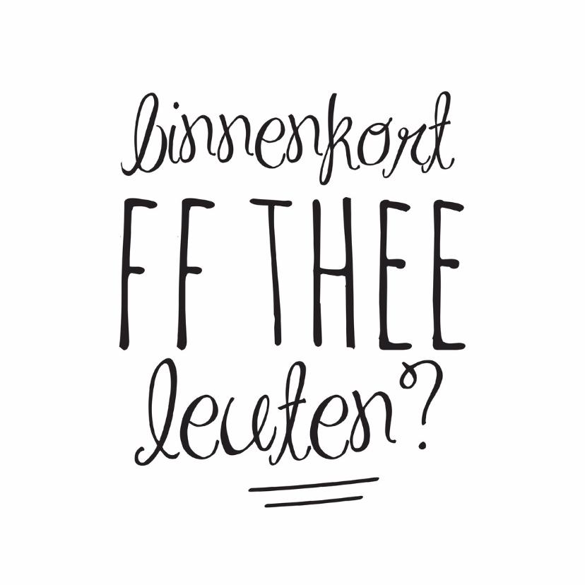 Vriendschap kaarten - Binnenkort ff theeleuten?