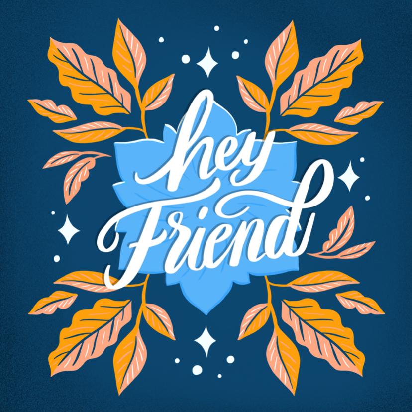 Vriendschap kaarten - Hey Friend blauw