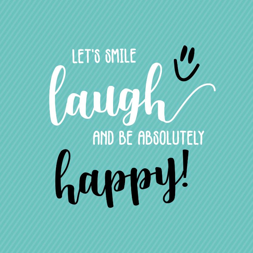 Vriendschap kaarten - Let's smile, laugh - vriendschapskaart