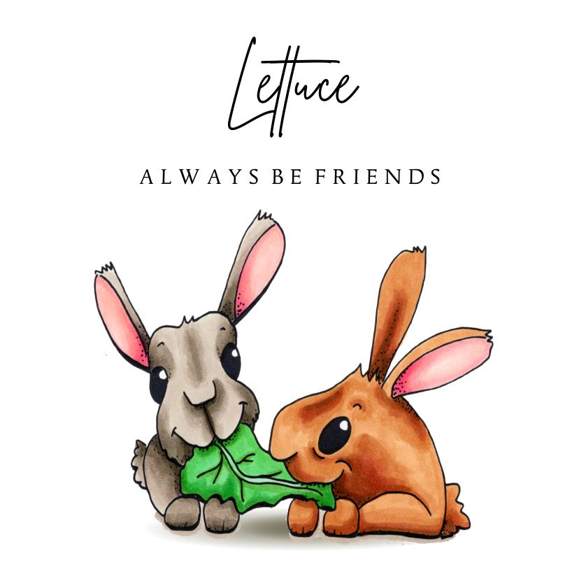 Vriendschap kaarten - Vriendschap kaart lettuce always be friends