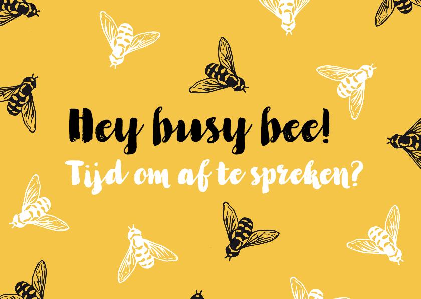 Vriendschap kaarten - Zomaarkaart Hey busy bee