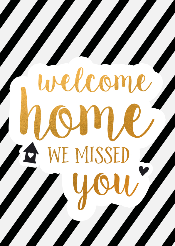 Welkom thuis kaarten - Welcome home - we missed you