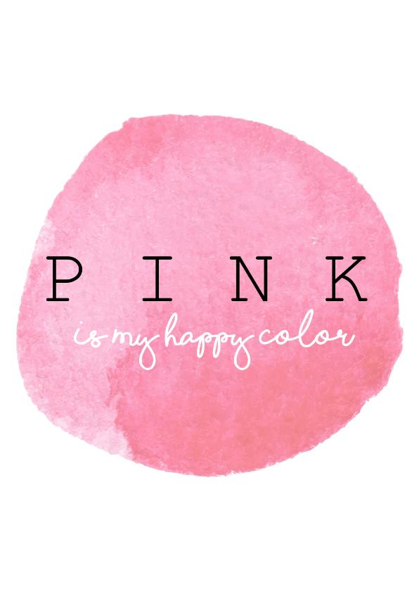 Woonkaarten - PINK is my happy color