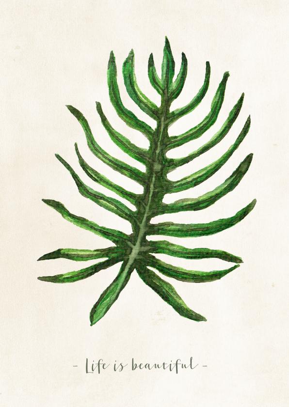 Woonkaarten - Woonkaart botanisch met blad en de tekst life is beautiful
