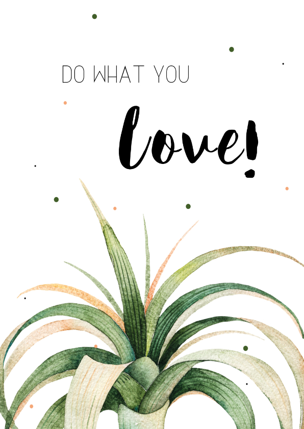 Woonkaarten - Woonkaart: Do what you love