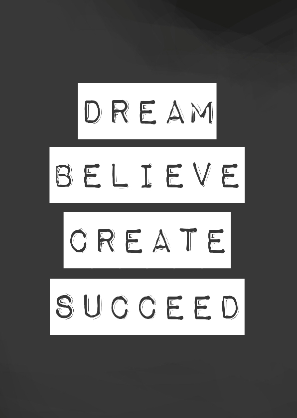 Woonkaarten - Woonkaart 'Dream, believe, create, succeed'