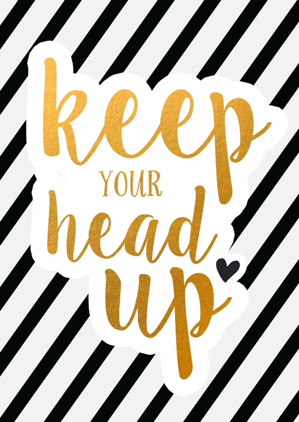 Woonkaarten - Woonkaart - keep your head up