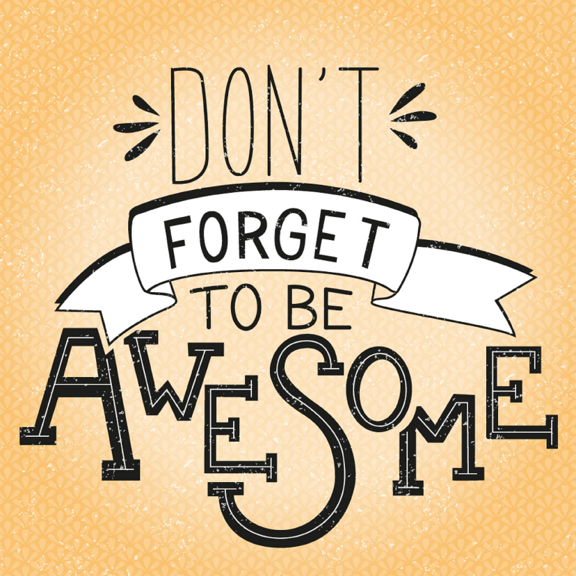 Zomaar kaarten - Don't forget to be awesome