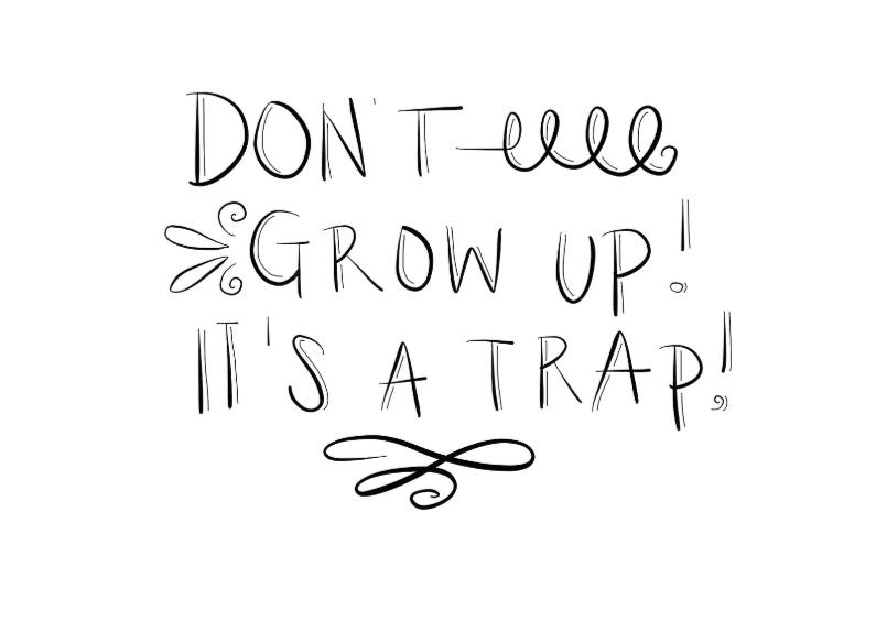 Don't grow up 1